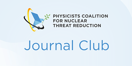 Physicists Coalition  for Nuclear Threat Reduction Journal Club tickets