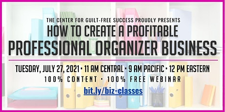 How to Create a Profitable Professional Organizer Business [Free Webinar] tickets