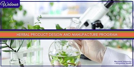 Webinar | Herbal Product Design and Manufacture Program Webinar tickets