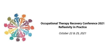 Occupational Therapy Recovery Conference 2021: Reflexivity in Practice tickets