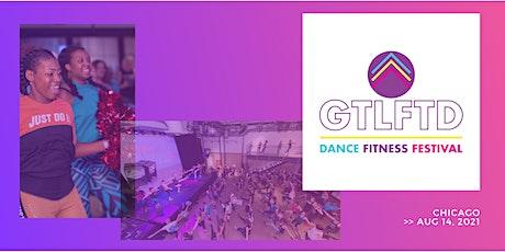 #GTLFTD Dance Fitness Festival  >>  CHI tickets