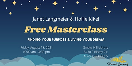FREE Masterclass: Find Your Purpose & Live Your Dream tickets