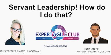 Servant Leadership! How do I do that? tickets