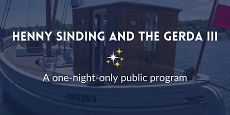 Henny Sinding and the Gerda III: A one-night-only public program tickets