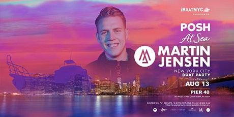 POSH at Sea feat. Martin Jensen Boat Party NYC tickets