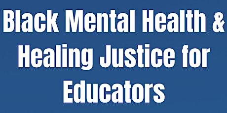 Black Mental Health & Healing Justice for Educators tickets