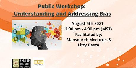 Understanding and Addressing Bias Public Workshop tickets