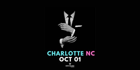 Fifty Shades Live|Charlotte, NC tickets