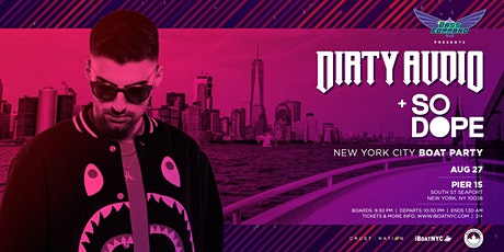 Bass Command Presents DIRTY AUDIO NYC Boat Party tickets