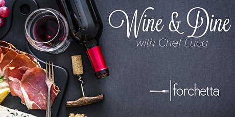 Wine and Dine with Chef Luca - August 2021 tickets