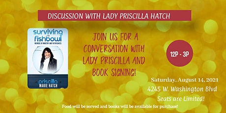 Discussion With Lady Priscilla Hatch tickets