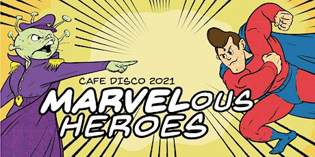 Cafe Disco: MARVELous Heroes tickets