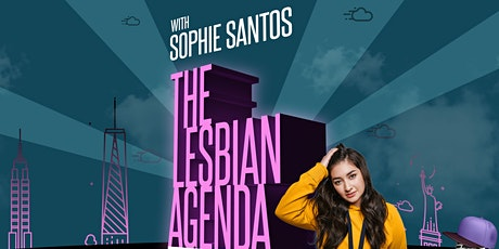 The Lesbian Agenda with Sophie Santos tickets