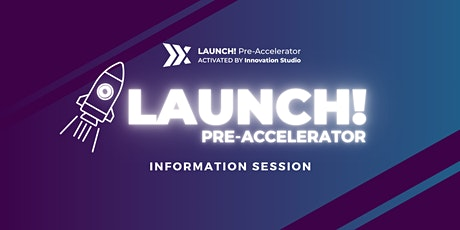 LAUNCH! Pre-Accelerator Info Session #1 tickets