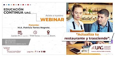 Webinar: ¡Actualiza tu restaurante y trasciende! entradas