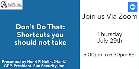 AEML, Inc. Presents : Don't Do That: Shortcuts you should not take tickets