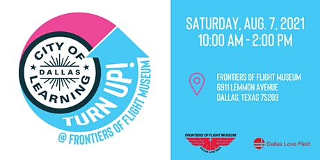 TurnUp! with Dallas City of Learning at the Frontiers of Flight Museum tickets