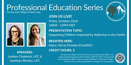 Professional Education Series: Supporting Children Impacted by Addiction tickets