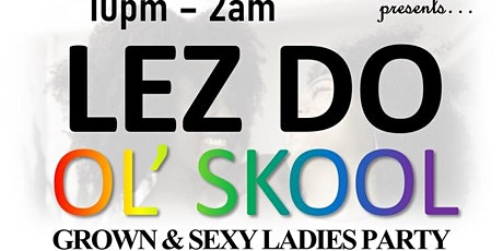 OL SKOOL GROWN AND SEXY LADIES 40+ PARTY for BLACK GAY PRIDE 2021 tickets