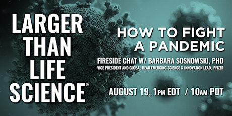 LARGER THAN LIFE SCIENCE | How to Fight a Pandemic tickets