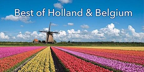 Cancelled! BEST OF HOLLAND and BELGIUM tickets