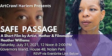 "ArtCrawl Harlem Presents ""Safe Passage"" A Short Film by Heather Williams tickets"