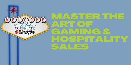 Master The Art of Gaming & Hospitality Sales tickets