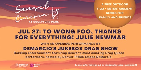 Sunset Cinema: To Wong Foo, Thanks For Everything! Julie Newmar tickets