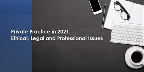 Private Practice in 2021: Ethical, Legal and Professional Issues tickets