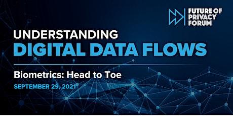 Understanding Digital Data Flows: Biometrics - Head to Toe tickets
