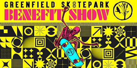 GREENFIELD SK8TEPARK BENEFIT SHOW tickets