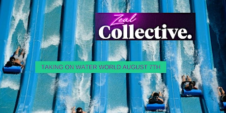 Zeal Collective: Water World tickets