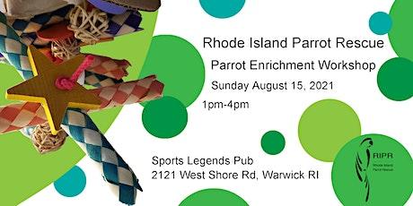 RIPR's Summer Parrot Enrichment Workshop tickets