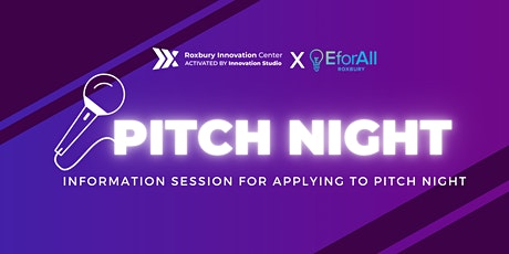 Info Session to Apply: Pitch Night in Roxbury tickets