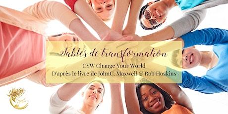 TABLES DE TRANSFORMATION - CHANGEZ VOTRE MONDE biglietti