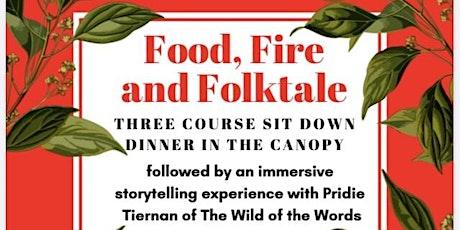 Fire, Food & Folktale, Dinner in the Garden tickets