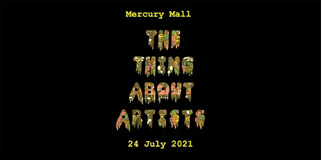 The Thing About Artists - Mercury Mall tickets