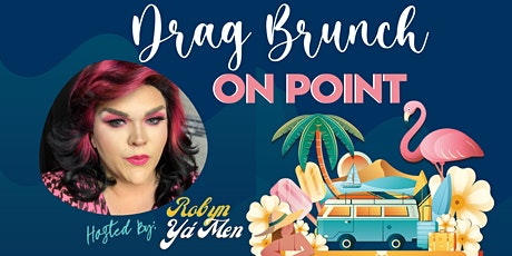 Drag Brunch on Point Aug Afternoon tickets
