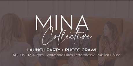 Networking + Photo Crawl - The Mina Collective Launch tickets
