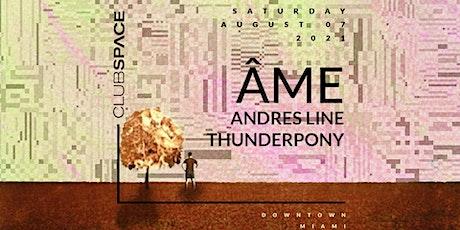 Âme (DJ Set) @ Club Space Miami tickets
