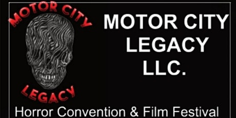 Motor City Legacy Horror Convention and Film Festival tickets