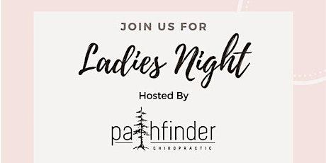 Ladies Night @ Pathfinder Chiropractic tickets
