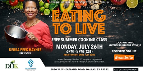 Eating to Live -Summer Cooking Class - Registration is Free tickets