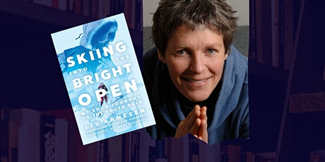 BOOK TALK: Skiing Into the Bright Open, by Liv Arnesen tickets