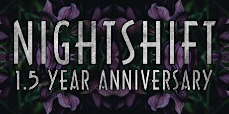NIGHTSHIFT's 1.5 Year Anniversary tickets