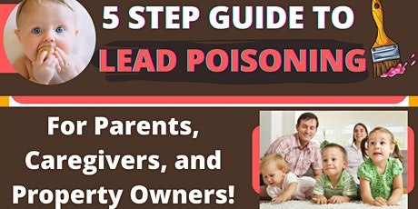5 Step Guide to Lead Poisoning for Parents, Caregivers and Property Owners tickets