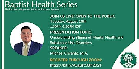 Baptist Health Webinar: Understanding Stigma of Mental Health and Substance tickets
