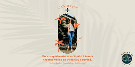 4 Step Blueprint To A £10,000  A Month Creative Online Biz Using Etsy (Cov) tickets