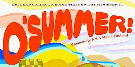 O' SUMMER! Community Music & Art Fest ☀️ tickets