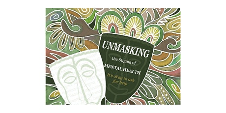 Unmasking Mental Health Stigmas tickets